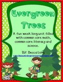 Evergreen Trees  - Common Core ELA / Math & Science