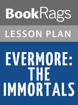 Evermore: The Immortals Lesson Plans