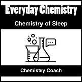 Real World Chemistry - The Chemistry of Sleep