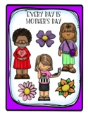 Every Day Is Mother's Day - Writing Worksheets and Coupons