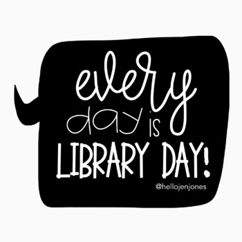 Every Day is Library Day Poster by Hello Literacy | TpT
