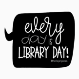 Every Day is Library Day Poster