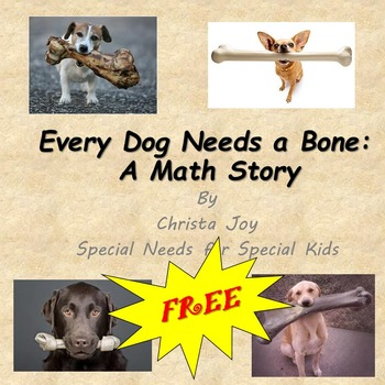 FREE Every Dog Needs a Bone : A Math Story