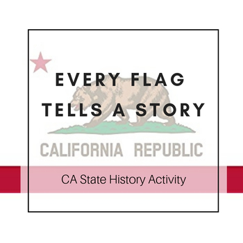 Every Flag Tells a Story: California State History Activity