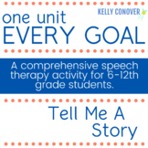 Every Goal Speech Therapy Unit--Tell Me A Story