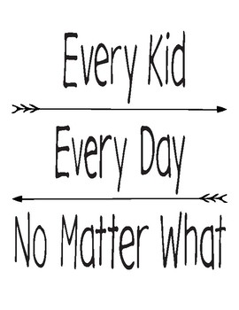 Every Kid, Every Day, No Matter What