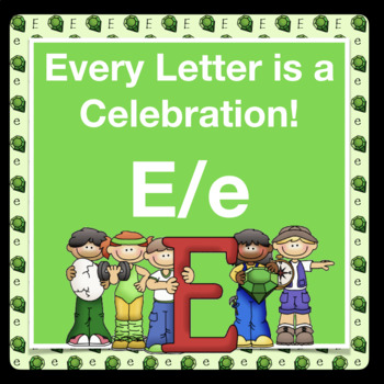 Every Letter is a Celebration! E/e
