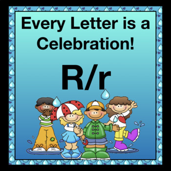 Every Letter is a Celebration! R/r