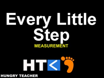 Every Little Step - Measurement