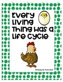 Every Living Thing Has a Life Cycle (K,1 Science - complet
