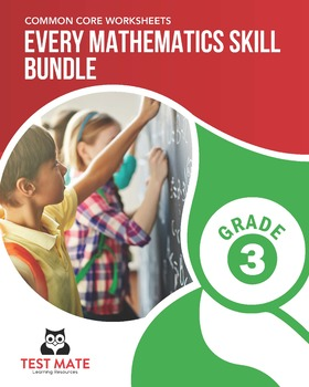 Every Mathematics Skill BUNDLE, Grade 3 (Complete Set of Common Core Worksheets)