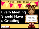 Social Skill Stories: Every Meeting Should Have a Greeting