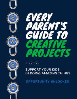 Every Parent's Guide to Creative Projects