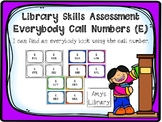 Everybody (E) Call Number Library Skills Assessment