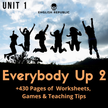 Everybody Up 2 - Unit 1 Worksheets (+400 Pages!)