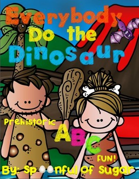 Everybody do the Dinosaur! (An ABC Unit of Prehistoric Fun!)