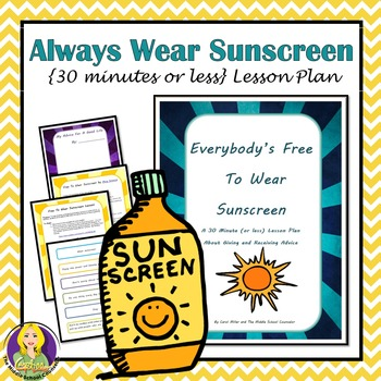 Everybody's Free To Wear Sunscreen 30 Minutes (or less) Lesson Plan