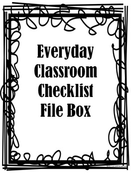 Everyday Classroom Checklist File Box - Complete 68 Files
