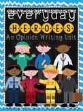 """Everyday Heroes"" Opinion Writing Unit, Common Core Aligned"