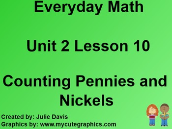 Everyday Math EDM 1st Grade 2.10 Counting Pennies and Nickels