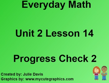 Everyday Math 1st Grade 2.14 Progress Check #2