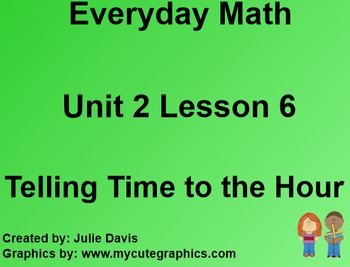 Everyday Math 1st Grade 2.6 Telling Time to the Hour