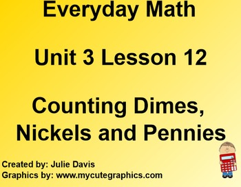 Everyday Math 1st Grade 3.12 Counting Dimes, Nickels, and Pennies