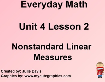 Everyday Math 1st Grade 4.2 Nonstandard Linear Measures
