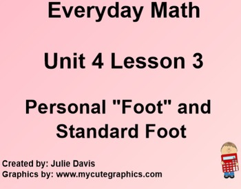 Everyday Math 1st Grade 4.3 Personal Foot and Standard Foot