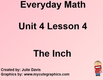 Everyday Math 1st Grade 4.4 The Inch