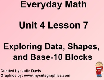 Everyday Math 1st Grade 4.7 Exploring Data, Shapes, and Base 10 Blocks