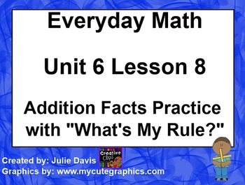 "Everyday Math 1st Grade 6.8 Addition Facts Practice with ""What's My Rule?"""