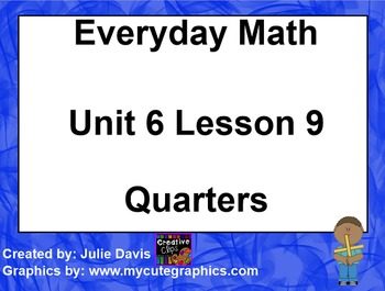 Everyday Math 1st Grade 6.9 Quarters