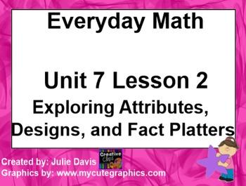 Everyday Math 1st Grade 7.2 Exploring Atrributes Designs and Fact Platters