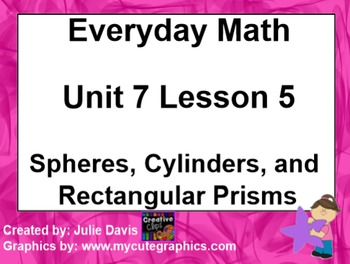 Everyday Math 1st Grade 7.5 Spheres Cylinders and Rectangular Prisms