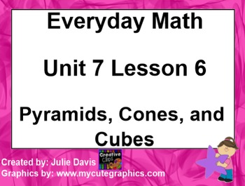 Everyday Math 1st Grade 7.6 Pyramids Cones and Cubes