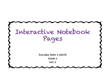 Everyday Math (2015) Interactive Notebook Pages, Grade 4, Unit 2