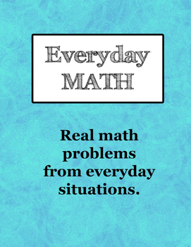 Real World Everyday Math Word Problems