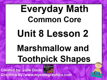Everyday Math 4 Common Core Edition 8.2 Marshmallow & Toothpick Shapes