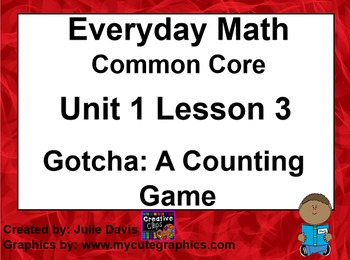 Everyday Math 4 EDM4 Common Core Edition 1.3 Gotcha: A Counting Game