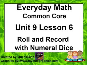 Everyday Math 4 EDM4 Common Core Edition 9.6 Roll and Record with Numeral Dice