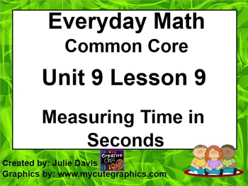 Everyday Math 4 EDM4 Common Core Edition 9.9 Measuring Time in Seconds