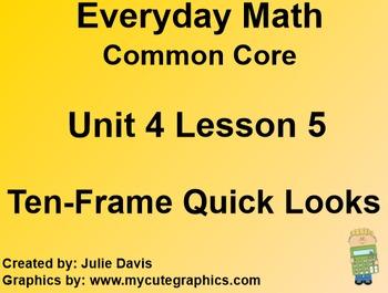 Everyday Math 4 EDM4 Common Core Edition Kindergarten 4.5 Ten Frame Quick Looks