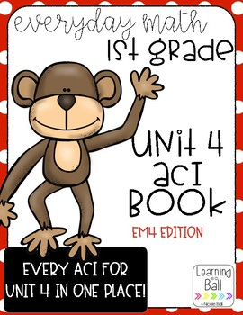 Everyday Math 4 (EM4) - Unit 4 ACI Booklet for First Grade!