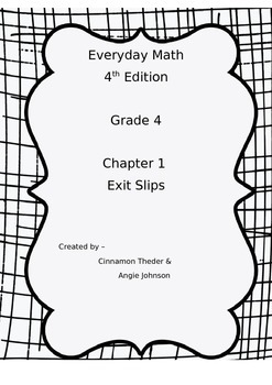 Everyday Math 4 Grade 4 Ch 1 Standards Based Exit Slips