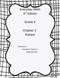 Everyday Math 4 Grade 4 Ch 2 Pretest, Quiz, or Study Guide