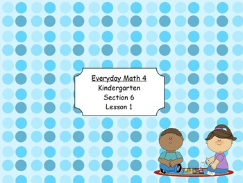 Everyday Math 4 Kindergarten Section 6.1