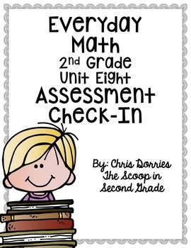 Everyday Math Assessment Check In Unit Eight for 2nd Grade