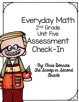 Everyday Math Assessment Check In Unit Five for 2nd Grade