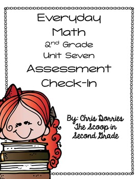 Everyday Math Assessment Check In Unit Seven for 2nd Grade